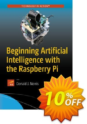 Beginning Artificial Intelligence with the Raspberry Pi (Norris) discount coupon Beginning Artificial Intelligence with the Raspberry Pi (Norris) Deal - Beginning Artificial Intelligence with the Raspberry Pi (Norris) Exclusive Easter Sale offer for iVoicesoft