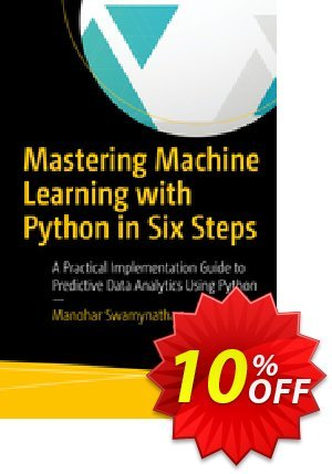 Mastering Machine Learning with Python in Six Steps (Swamynathan) Gutschein rabatt Mastering Machine Learning with Python in Six Steps (Swamynathan) Deal Aktion: Mastering Machine Learning with Python in Six Steps (Swamynathan) Exclusive Easter Sale offer for iVoicesoft