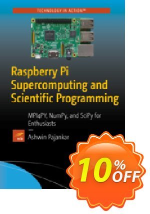Raspberry Pi Supercomputing and Scientific Programming (Pajankar) discount coupon Raspberry Pi Supercomputing and Scientific Programming (Pajankar) Deal - Raspberry Pi Supercomputing and Scientific Programming (Pajankar) Exclusive Easter Sale offer for iVoicesoft