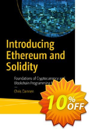 Introducing Ethereum and Solidity (Dannen) discount coupon Introducing Ethereum and Solidity (Dannen) Deal - Introducing Ethereum and Solidity (Dannen) Exclusive Easter Sale offer for iVoicesoft