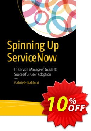 Spinning Up ServiceNow (Kahlout) discount coupon Spinning Up ServiceNow (Kahlout) Deal - Spinning Up ServiceNow (Kahlout) Exclusive Easter Sale offer for iVoicesoft