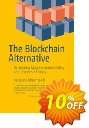 The Blockchain Alternative (Bheemaiah) discount coupon The Blockchain Alternative (Bheemaiah) Deal - The Blockchain Alternative (Bheemaiah) Exclusive Easter Sale offer for iVoicesoft