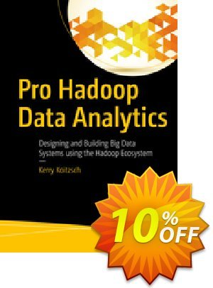 Pro Hadoop Data Analytics (Koitzsch) discount coupon Pro Hadoop Data Analytics (Koitzsch) Deal - Pro Hadoop Data Analytics (Koitzsch) Exclusive Easter Sale offer for iVoicesoft