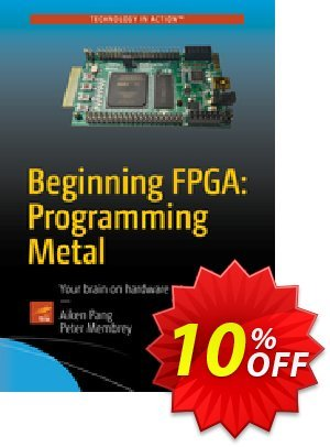 Beginning FPGA: Programming Metal (Pang) Coupon discount Beginning FPGA: Programming Metal (Pang) Deal. Promotion: Beginning FPGA: Programming Metal (Pang) Exclusive Easter Sale offer for iVoicesoft