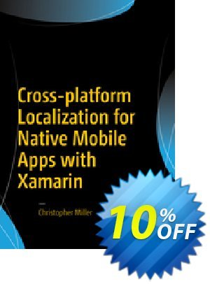 Cross-platform Localization for Native Mobile Apps with Xamarin (Miller) discount coupon Cross-platform Localization for Native Mobile Apps with Xamarin (Miller) Deal - Cross-platform Localization for Native Mobile Apps with Xamarin (Miller) Exclusive Easter Sale offer for iVoicesoft