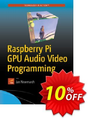 Raspberry Pi GPU Audio Video Programming (Newmarch) discount coupon Raspberry Pi GPU Audio Video Programming (Newmarch) Deal - Raspberry Pi GPU Audio Video Programming (Newmarch) Exclusive Easter Sale offer for iVoicesoft