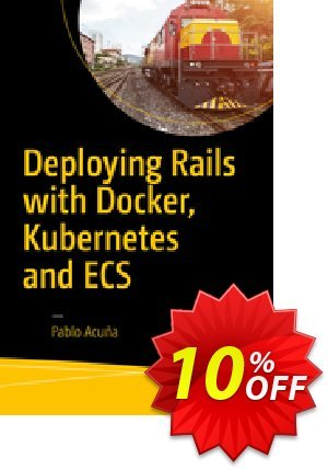 Deploying Rails with Docker, Kubernetes and ECS (Acuña) discount coupon Deploying Rails with Docker, Kubernetes and ECS (Acuña) Deal - Deploying Rails with Docker, Kubernetes and ECS (Acuña) Exclusive Easter Sale offer for iVoicesoft