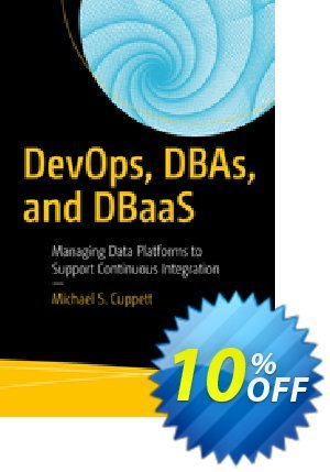 DevOps, DBAs, and DBaaS (Cuppett) 프로모션 코드 DevOps, DBAs, and DBaaS (Cuppett) Deal 프로모션: DevOps, DBAs, and DBaaS (Cuppett) Exclusive Easter Sale offer for iVoicesoft