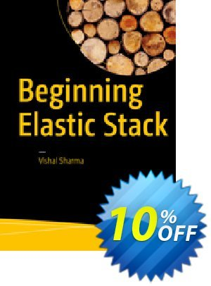 Beginning Elastic Stack (Sharma) discount coupon Beginning Elastic Stack (Sharma) Deal - Beginning Elastic Stack (Sharma) Exclusive Easter Sale offer for iVoicesoft
