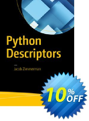 Python Descriptors (Zimmerman) discount coupon Python Descriptors (Zimmerman) Deal - Python Descriptors (Zimmerman) Exclusive Easter Sale offer for iVoicesoft