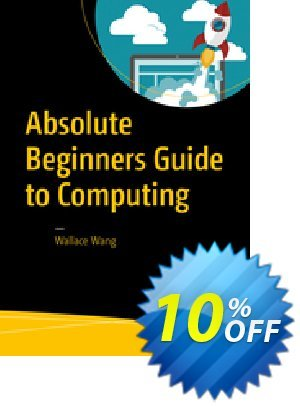 Absolute Beginners Guide to Computing (Wang) discount coupon Absolute Beginners Guide to Computing (Wang) Deal - Absolute Beginners Guide to Computing (Wang) Exclusive Easter Sale offer for iVoicesoft