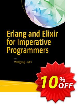 Erlang and Elixir for Imperative Programmers (Loder) Coupon discount Erlang and Elixir for Imperative Programmers (Loder) Deal. Promotion: Erlang and Elixir for Imperative Programmers (Loder) Exclusive Easter Sale offer for iVoicesoft