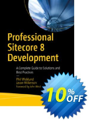 Professional Sitecore 8 Development (Wicklund) discount coupon Professional Sitecore 8 Development (Wicklund) Deal - Professional Sitecore 8 Development (Wicklund) Exclusive Easter Sale offer for iVoicesoft