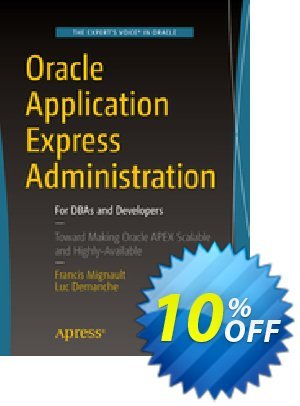 Oracle Application Express Administration (Mignault) Coupon discount Oracle Application Express Administration (Mignault) Deal. Promotion: Oracle Application Express Administration (Mignault) Exclusive Easter Sale offer for iVoicesoft