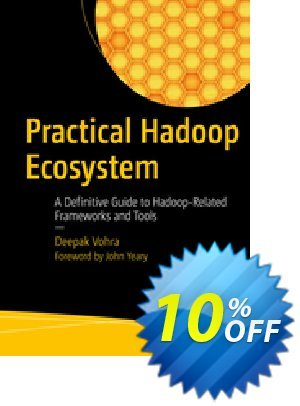 Practical Hadoop Ecosystem (Vohra) discount coupon Practical Hadoop Ecosystem (Vohra) Deal - Practical Hadoop Ecosystem (Vohra) Exclusive Easter Sale offer for iVoicesoft