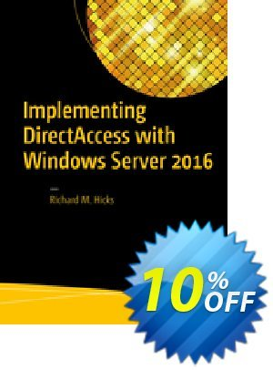 Implementing DirectAccess with Windows Server 2016 (Hicks) Coupon discount Implementing DirectAccess with Windows Server 2016 (Hicks) Deal. Promotion: Implementing DirectAccess with Windows Server 2016 (Hicks) Exclusive Easter Sale offer for iVoicesoft