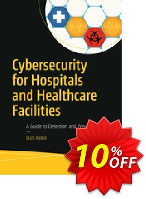 Cybersecurity for Hospitals and Healthcare Facilities (Ayala) discount coupon Cybersecurity for Hospitals and Healthcare Facilities (Ayala) Deal - Cybersecurity for Hospitals and Healthcare Facilities (Ayala) Exclusive Easter Sale offer for iVoicesoft