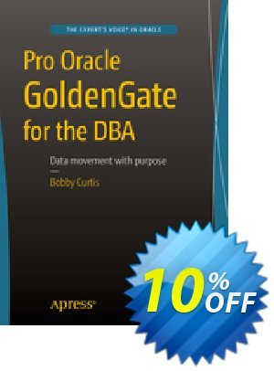 Pro Oracle GoldenGate for the DBA (Curtis) discount coupon Pro Oracle GoldenGate for the DBA (Curtis) Deal - Pro Oracle GoldenGate for the DBA (Curtis) Exclusive Easter Sale offer for iVoicesoft