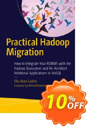 Practical Hadoop Migration (Lakhe) Coupon discount Practical Hadoop Migration (Lakhe) Deal. Promotion: Practical Hadoop Migration (Lakhe) Exclusive Easter Sale offer for iVoicesoft