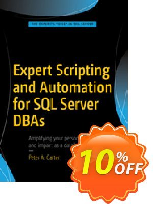 Expert Scripting and Automation for SQL Server DBAs (Carter) discount coupon Expert Scripting and Automation for SQL Server DBAs (Carter) Deal - Expert Scripting and Automation for SQL Server DBAs (Carter) Exclusive Easter Sale offer for iVoicesoft