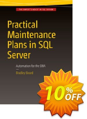 Practical Maintenance Plans in SQL Server (Beard) discount coupon Practical Maintenance Plans in SQL Server (Beard) Deal - Practical Maintenance Plans in SQL Server (Beard) Exclusive Easter Sale offer for iVoicesoft