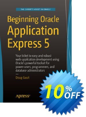 Beginning Oracle Application Express 5 (Gault) discount coupon Beginning Oracle Application Express 5 (Gault) Deal - Beginning Oracle Application Express 5 (Gault) Exclusive Easter Sale offer for iVoicesoft