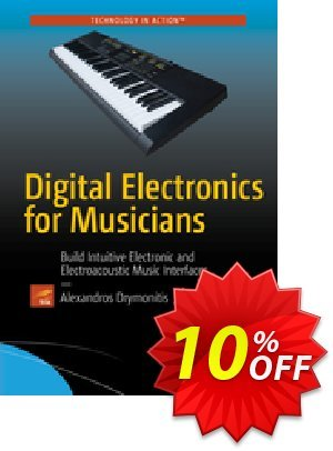 Digital Electronics for Musicians (Drymonitis) discount coupon Digital Electronics for Musicians (Drymonitis) Deal - Digital Electronics for Musicians (Drymonitis) Exclusive Easter Sale offer for iVoicesoft
