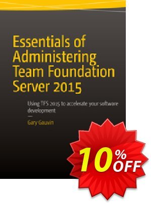 Essentials of Administering Team Foundation Server 2015 (Gauvin) discount coupon Essentials of Administering Team Foundation Server 2015 (Gauvin) Deal - Essentials of Administering Team Foundation Server 2015 (Gauvin) Exclusive Easter Sale offer for iVoicesoft