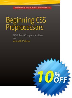 Beginning CSS Preprocessors (Prabhu) discount coupon Beginning CSS Preprocessors (Prabhu) Deal - Beginning CSS Preprocessors (Prabhu) Exclusive Easter Sale offer for iVoicesoft