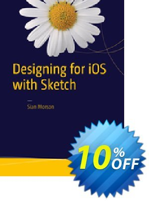 Designing for iOS with Sketch (Morson) discount coupon Designing for iOS with Sketch (Morson) Deal - Designing for iOS with Sketch (Morson) Exclusive Easter Sale offer for iVoicesoft