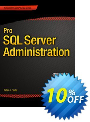 Pro SQL Server Administration (Carter) discount coupon Pro SQL Server Administration (Carter) Deal - Pro SQL Server Administration (Carter) Exclusive Easter Sale offer for iVoicesoft