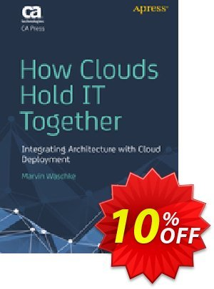 How Clouds Hold IT Together (Waschke) discount coupon How Clouds Hold IT Together (Waschke) Deal - How Clouds Hold IT Together (Waschke) Exclusive Easter Sale offer for iVoicesoft