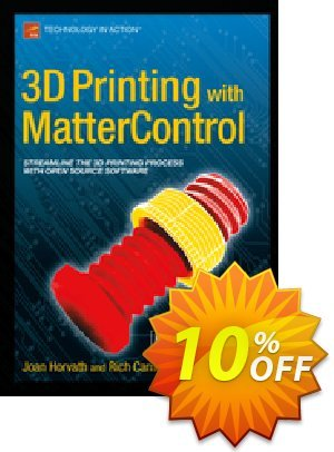 3D Printing with MatterControl (Horvath) Coupon discount 3D Printing with MatterControl (Horvath) Deal. Promotion: 3D Printing with MatterControl (Horvath) Exclusive Easter Sale offer for iVoicesoft