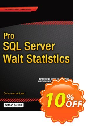 Pro SQL Server Wait Statistics (van de Laar) discount coupon Pro SQL Server Wait Statistics (van de Laar) Deal - Pro SQL Server Wait Statistics (van de Laar) Exclusive Easter Sale offer for iVoicesoft