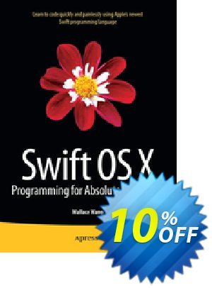 Swift OS X Programming for Absolute Beginners (Wang) discount coupon Swift OS X Programming for Absolute Beginners (Wang) Deal - Swift OS X Programming for Absolute Beginners (Wang) Exclusive Easter Sale offer for iVoicesoft