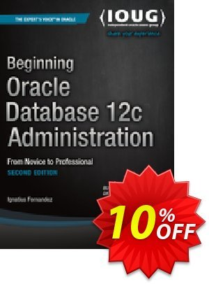 Beginning Oracle Database 12c Administration (Fernandez) discount coupon Beginning Oracle Database 12c Administration (Fernandez) Deal - Beginning Oracle Database 12c Administration (Fernandez) Exclusive Easter Sale offer for iVoicesoft
