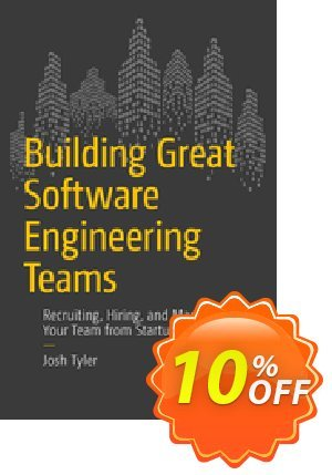 Building Great Software Engineering Teams (Tyler) discount coupon Building Great Software Engineering Teams (Tyler) Deal - Building Great Software Engineering Teams (Tyler) Exclusive Easter Sale offer for iVoicesoft