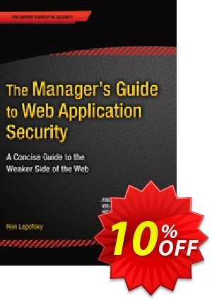 The Manager's Guide to Web Application Security (Lepofsky) discount coupon The Manager's Guide to Web Application Security (Lepofsky) Deal - The Manager's Guide to Web Application Security (Lepofsky) Exclusive Easter Sale offer for iVoicesoft