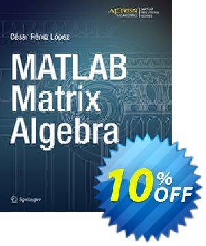 MATLAB Matrix Algebra (Lopez) discount coupon MATLAB Matrix Algebra (Lopez) Deal - MATLAB Matrix Algebra (Lopez) Exclusive Easter Sale offer for iVoicesoft