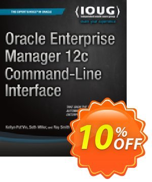 Oracle Enterprise Manager 12c Command-Line Interface (Pot'Vin) discount coupon Oracle Enterprise Manager 12c Command-Line Interface (Pot'Vin) Deal - Oracle Enterprise Manager 12c Command-Line Interface (Pot'Vin) Exclusive Easter Sale offer for iVoicesoft