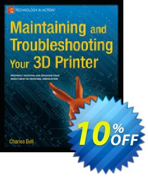 Maintaining and Troubleshooting Your 3D Printer (Bell) discount coupon Maintaining and Troubleshooting Your 3D Printer (Bell) Deal - Maintaining and Troubleshooting Your 3D Printer (Bell) Exclusive Easter Sale offer for iVoicesoft