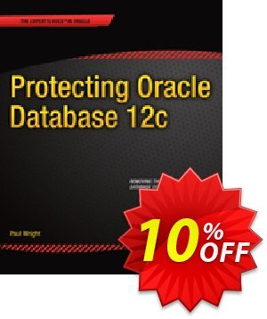 Protecting Oracle Database 12c (Wright) discount coupon Protecting Oracle Database 12c (Wright) Deal - Protecting Oracle Database 12c (Wright) Exclusive Easter Sale offer for iVoicesoft