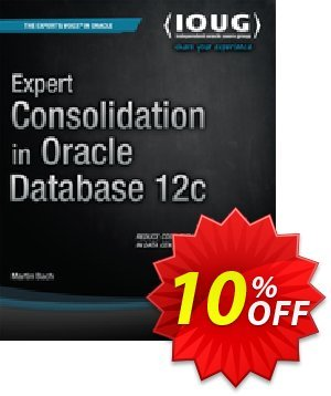Expert Consolidation in Oracle Database 12c (Bach) discount coupon Expert Consolidation in Oracle Database 12c (Bach) Deal - Expert Consolidation in Oracle Database 12c (Bach) Exclusive Easter Sale offer for iVoicesoft