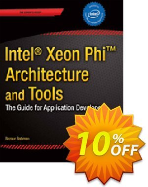 Intel Xeon Phi Coprocessor Architecture and Tools (Rahman) 優惠券,折扣碼 Intel Xeon Phi Coprocessor Architecture and Tools (Rahman) Deal,促銷代碼: Intel Xeon Phi Coprocessor Architecture and Tools (Rahman) Exclusive Easter Sale offer for iVoicesoft