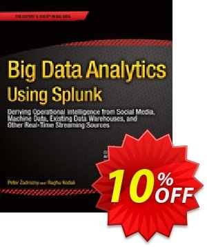 Big Data Analytics Using Splunk (Zadrozny) discount coupon Big Data Analytics Using Splunk (Zadrozny) Deal - Big Data Analytics Using Splunk (Zadrozny) Exclusive Easter Sale offer for iVoicesoft