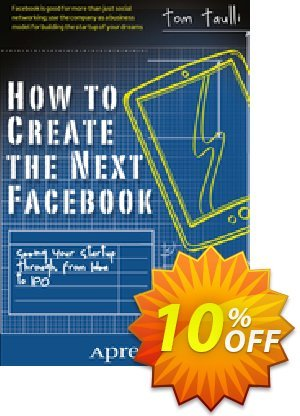 How to Create the Next Facebook (Taulli) discount coupon How to Create the Next Facebook (Taulli) Deal - How to Create the Next Facebook (Taulli) Exclusive Easter Sale offer for iVoicesoft