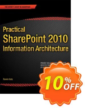 Practical SharePoint 2010 Information Architecture (Gotz) discount coupon Practical SharePoint 2010 Information Architecture (Gotz) Deal - Practical SharePoint 2010 Information Architecture (Gotz) Exclusive Easter Sale offer for iVoicesoft