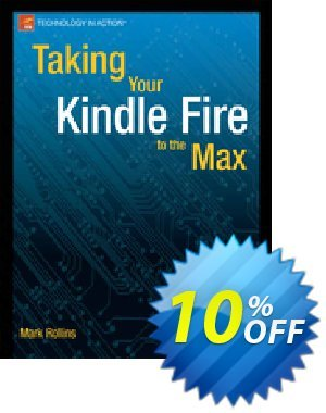 Taking Your Kindle Fire to the Max (Rollins) discount coupon Taking Your Kindle Fire to the Max (Rollins) Deal - Taking Your Kindle Fire to the Max (Rollins) Exclusive Easter Sale offer for iVoicesoft