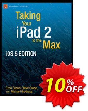 Taking Your iPad to the Max, iOS 5 Edition (Sadun) Gutschein rabatt Taking Your iPad to the Max, iOS 5 Edition (Sadun) Deal Aktion: Taking Your iPad to the Max, iOS 5 Edition (Sadun) Exclusive Easter Sale offer for iVoicesoft