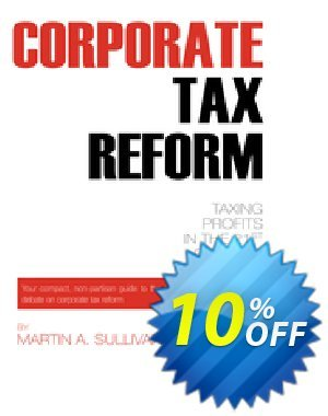 Corporate Tax Reform (Sullivan) discount coupon Corporate Tax Reform (Sullivan) Deal - Corporate Tax Reform (Sullivan) Exclusive Easter Sale offer for iVoicesoft